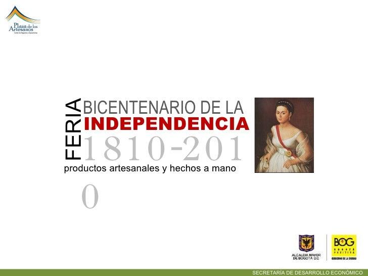 BICENTENARIO DE LA  INDEPENDENCIA 1810-2010 FERIA  productos artesanales y hechos a mano  SECRETARÍA DE DESARROLLO ECONÓMI...
