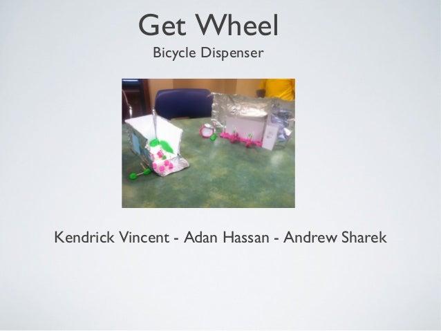 Get Wheel Bicycle Dispenser Kendrick Vincent - Adan Hassan - Andrew Sharek