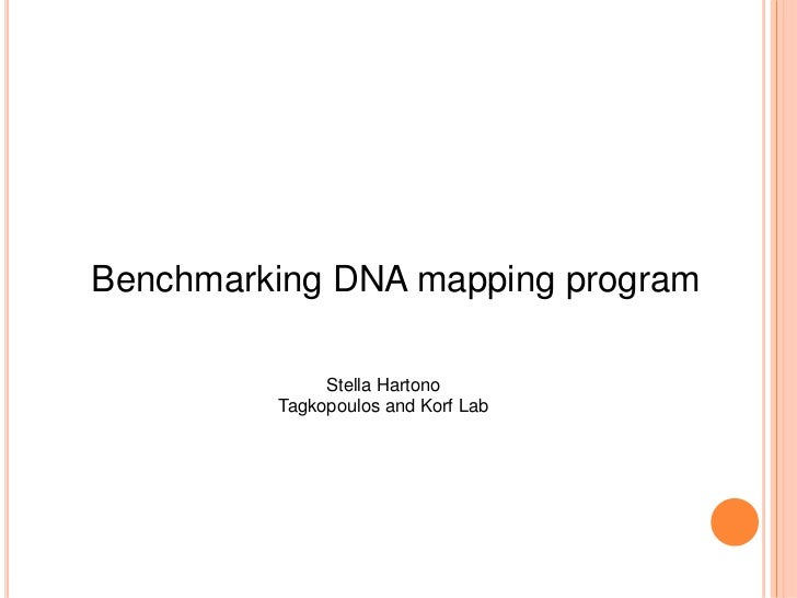 Benchmarking DNA mapping program              Stella Hartono         Tagkopoulos and Korf Lab