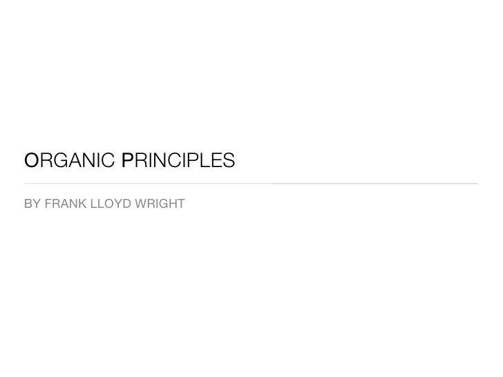 ORGANIC PRINCIPLES BY FRANK LLOYD WRIGHT