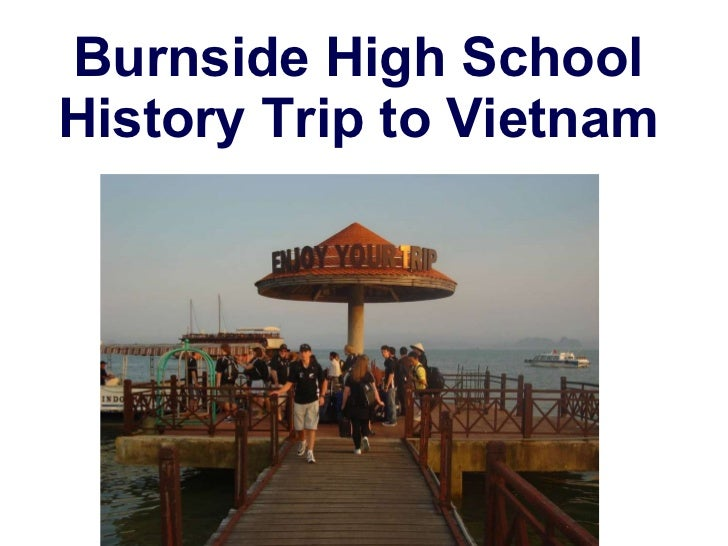 Burnside High School History Trip to Vietnam