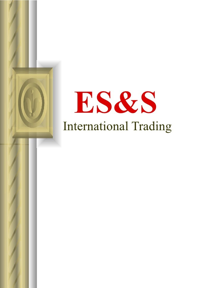 ES&S International Trading