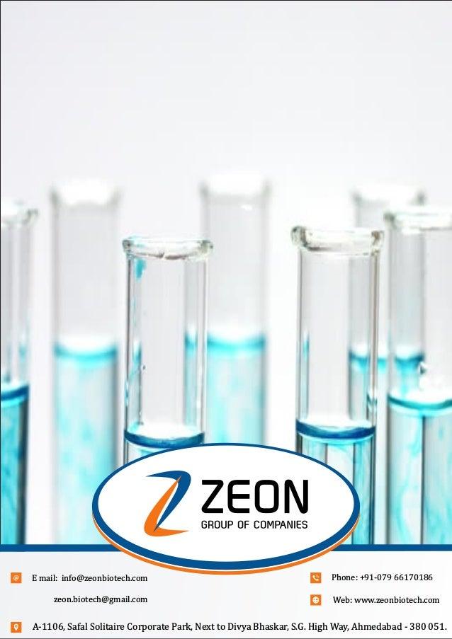 zeon.biotech@gmail.com Email:info@zeonbiotech.com Web:www.zeonbiotech.com Phone:+91-07966170186 A-1106,SafalSolita...