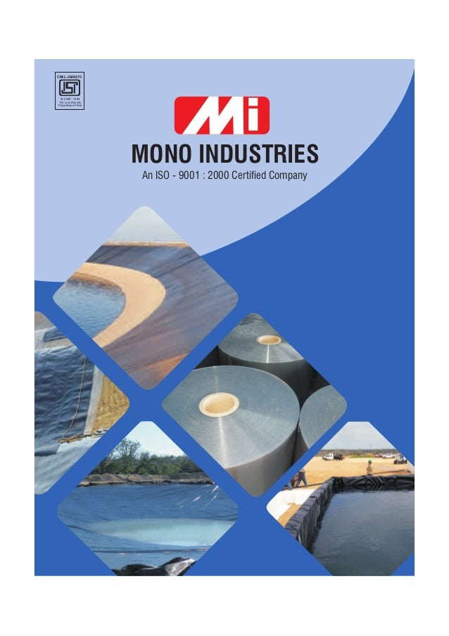MONO INDUSTRIES An ISO - 9001 : 2000 Certified Company CM/L-2648870 IS 2508 : 1984 For Low Density Polyethiene Films