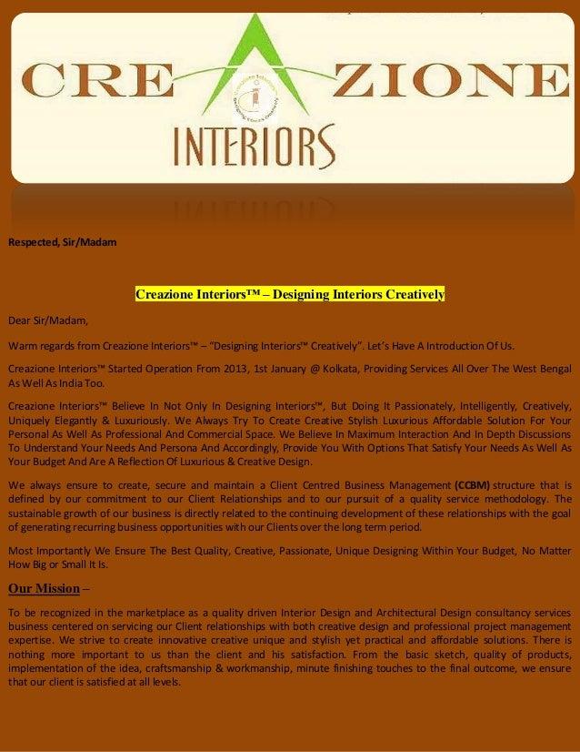 Respected, Sir/Madam  Creazione Interiors™ – Designing Interiors Creatively  Dear Sir/Madam,  Warm regards from Creazione ...