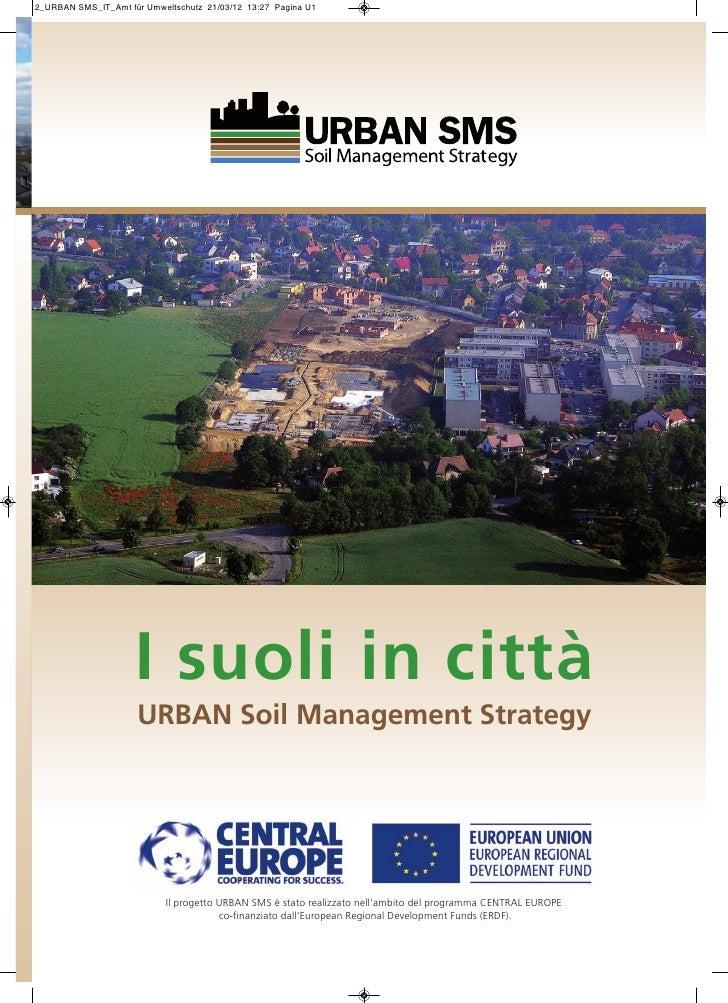 2_URBAN SMS_IT_Amt für Umweltschutz 21/03/12 13:27 Pagina U1                     I suoli in città                     URBA...