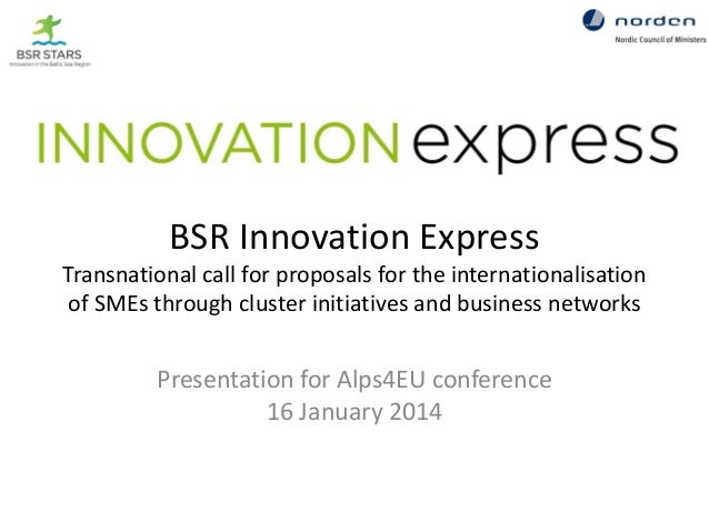 BSR Innovation Express Transnational call for proposals for the internationalisation of SMEs through cluster initiatives a...