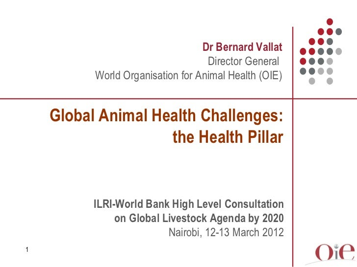 Dr Bernard Vallat                                   Director General          World Organisation for Animal Health (OIE)  ...