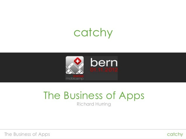 catchy                 The Business of Apps                       Richard HurringThe Business of Apps                     ...
