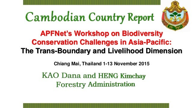 APFNet's Workshop on Biodiversity Conservation Challenges in Asia-Pacific: The Trans-Boundary and Livelihood Dimension Chi...