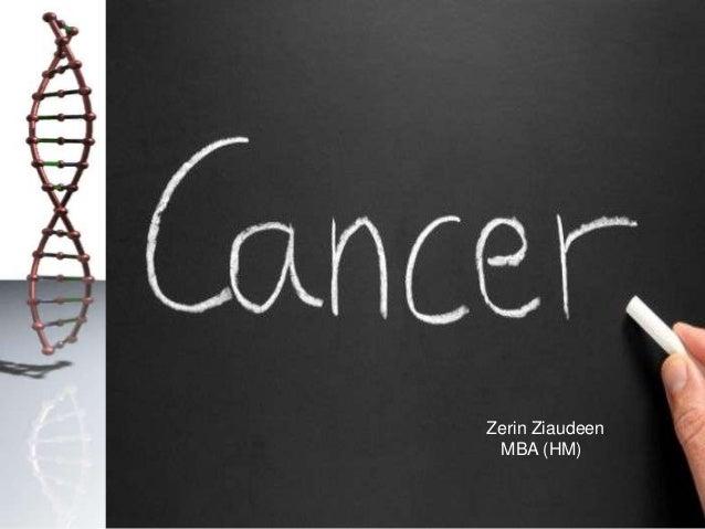 CANCER  Zerin Ziaudeen MBA (HM)