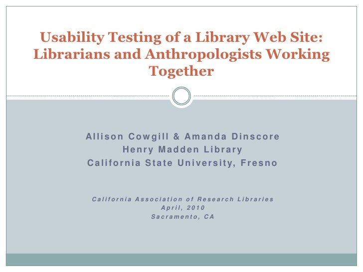 Usability Testing of a Library Web Site: Librarians and Anthropologists Working Together<br />Allison Cowgill & Amanda Din...