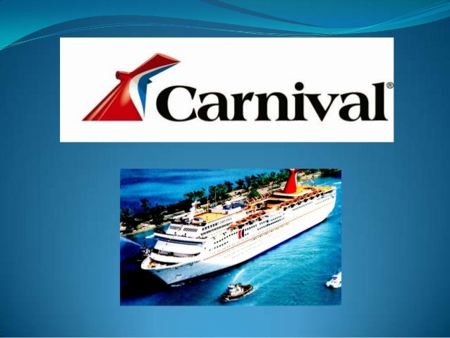 Brief History  Carnival Cruise Lines is one of the largest and most successful cruise line company in the world. The hist...
