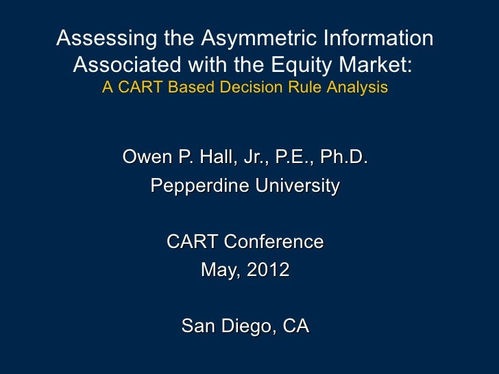 Assessing the Asymmetric Information Associated with the Equity Market:    A CART Based Decision Rule Analysis      Owen P...