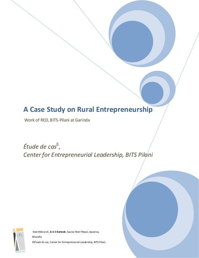 A Case Study on Rural Entrepreneurship Work of RED, BITS-Pilani at Garinda  Étude de casβ, Center for Entrepreneurial Lead...