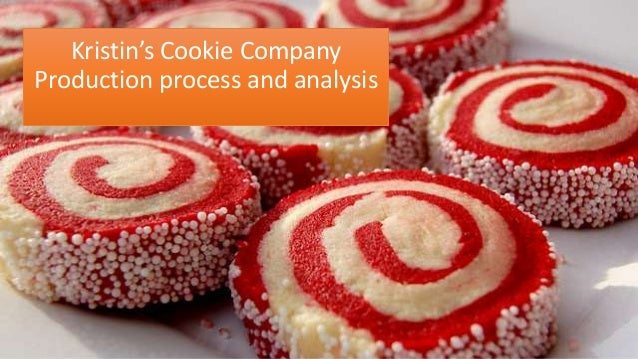 case study kristen s cookie company The case described about kristen's cookie company which provide freshly made cookies with variety of ingredients available to add to the cookies.