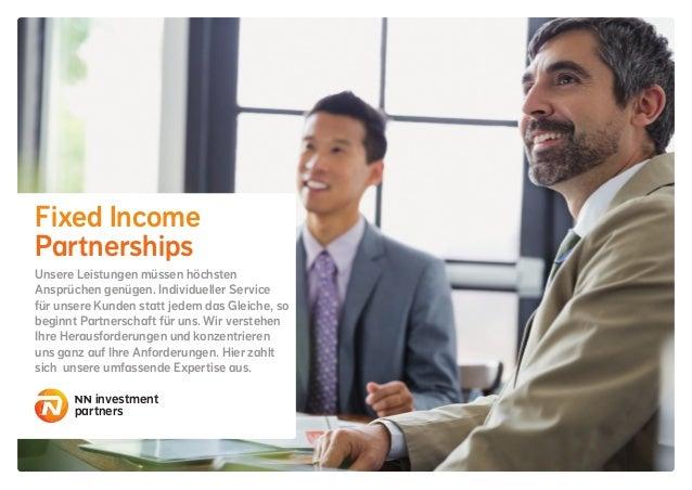 Fixed Income Partnerships Unsere Leistungen müssen höchsten Ansprüchen genügen. Individueller Service für unsere Kunden st...