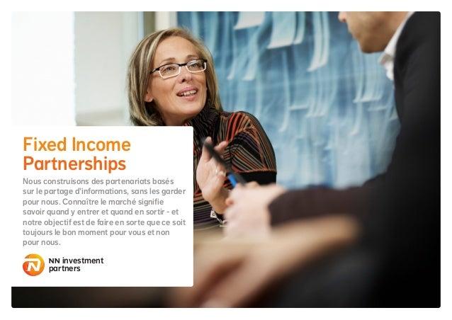 Fixed Income Partnerships Nous construisons des partenariats basés sur le partage d'informations, sans les garder pour nou...