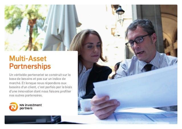 Multi-Asset Partnerships Un véritable partenariat se construit sur la base de besoins et pas sur un indice de marché. Et l...