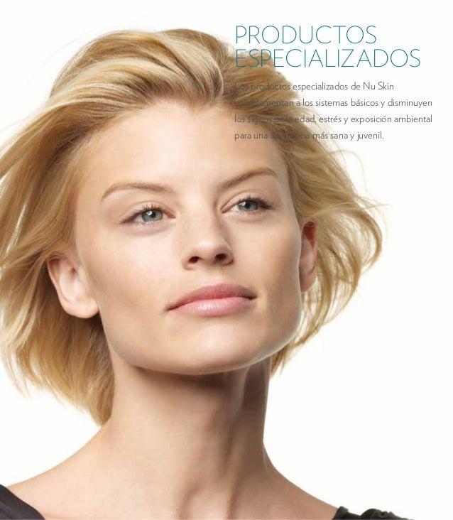 PRODUCTOS  ESPECIALIZADOS  Los productos especializados de Nu Skin  complementan a los sistemas básicos y disminuyen  los ...