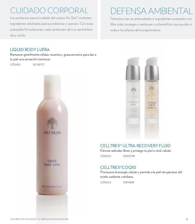 21  CUIDADO CORPORAL  Los productos para el cuidado del cuerpo Nu Skin® contienen  ingredientes diseñados para acondiciona...