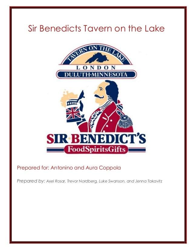 Sir Benedicts Tavern on the Lake  Prepared for: Antonino and Aura Coppola  Prepared by: Axel Rosar, Trevor Nordberg, Luke ...