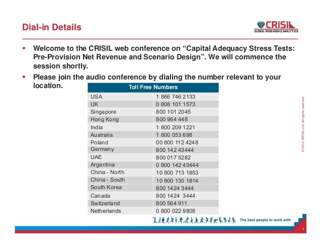 "©2014CRISILLtd.Allrightsreserved. Dial-in Details  Welcome to the CRISIL web conference on ""Capital Adequacy Stress Tests..."