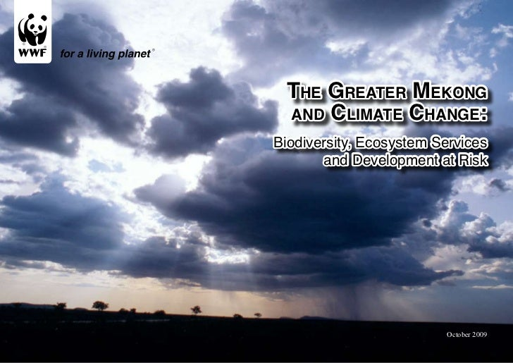 THE GREATER MEKONG AND CLIMATE CHANGE:      BIODIVERSITY, ECOSYSTEM SERVICES AND DEVELOPMENT AT RISK The Greater Mekong an...