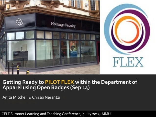 Getting Ready to PILOT FLEX within the Department of Apparel using Open Badges (Sep 14) Anita Mitchell & Chrissi Nerantzi ...