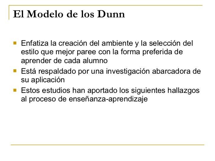 El Modelo de los Dunn <ul><li>Enfatiza la creación del ambiente y la selección del estilo que mejor paree con la forma pre...