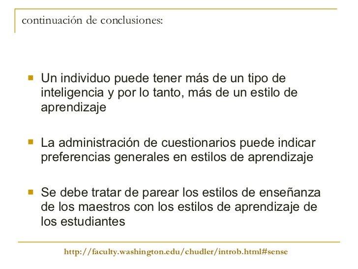 continuación de conclusiones: <ul><li>Un individuo puede tener más de un tipo de inteligencia y por lo tanto, más de un es...