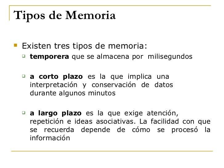 Tipos de Memoria <ul><li>Existen tres tipos de memoria: </li></ul><ul><ul><li>temporera  que se almacena por  milisegundos...
