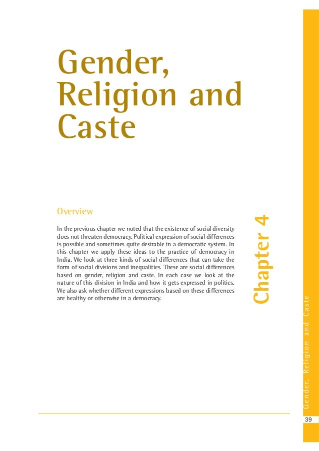 Gender,ReligionandCaste 39 Chapter4 Gender, Religion and Caste Overview In the previous chapter we noted that the existenc...