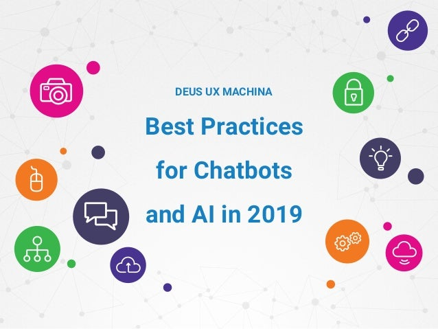 Best Practices for Chatbots and AI in 2019 DEUS UX MACHINA