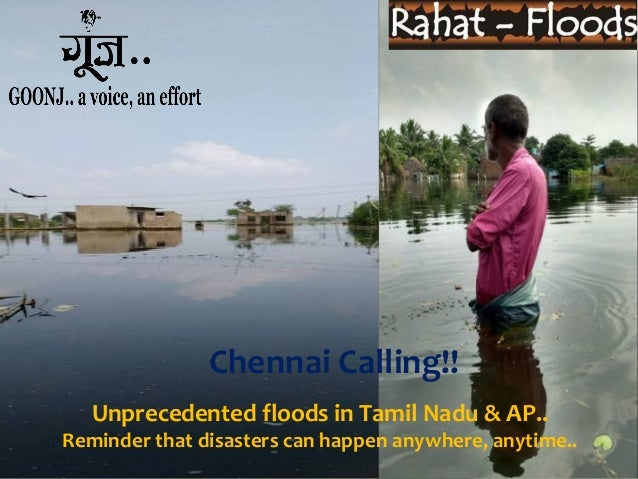 Unprecedented floods in Tamil Nadu & AP.. Reminder that disasters can happen anywhere, anytime.. Chennai Calling!!