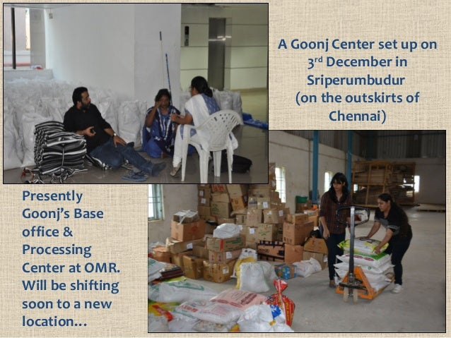 A Goonj Center set up on 3rd December in Sriperumbudur (on the outskirts of Chennai) Presently Goonj's Base office & Proce...