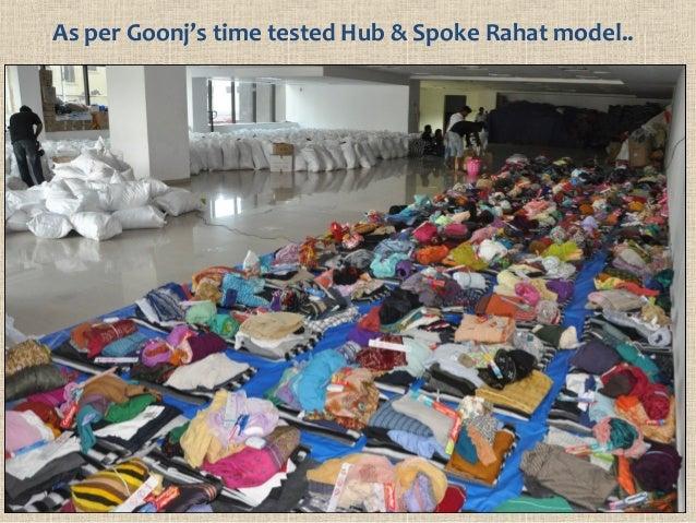 As per Goonj's time tested Hub & Spoke Rahat model..