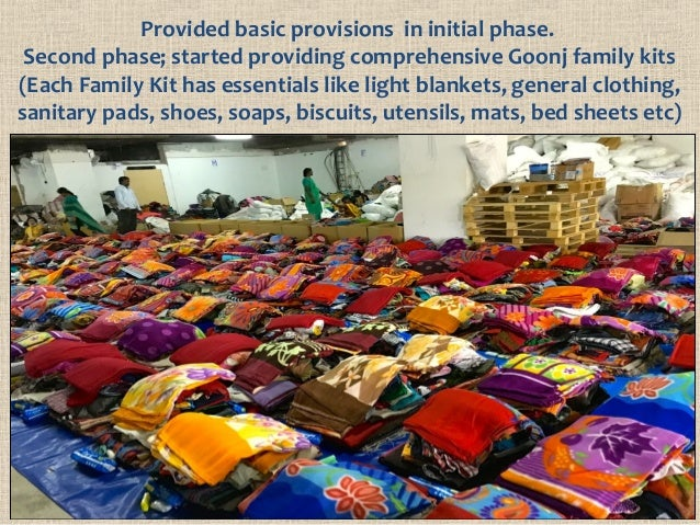 Provided basic provisions in initial phase. Second phase; started providing comprehensive Goonj family kits (Each Family K...