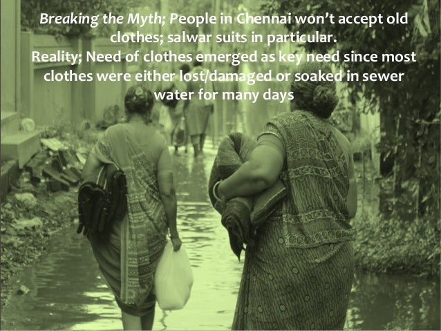Breaking the Myth; People in Chennai won't accept old clothes; salwar suits in particular. Reality; Need of clothes emerge...