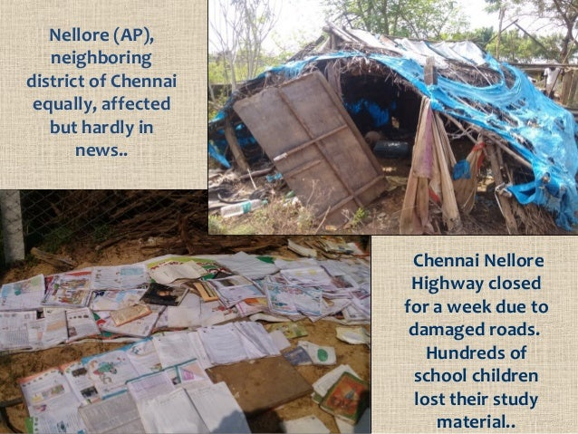 Nellore (AP), neighboring district of Chennai equally, affected but hardly in news.. Chennai Nellore Highway closed for a ...