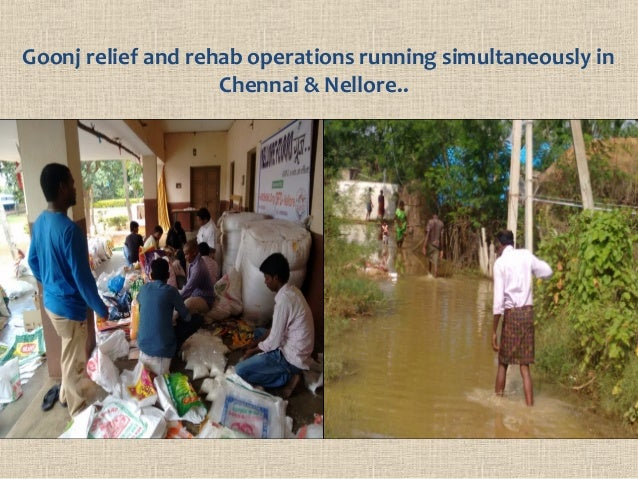 Goonj relief and rehab operations running simultaneously in Chennai & Nellore..