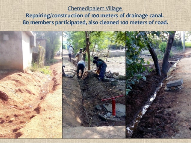 Chemedipalem Village Repairing/construction of 100 meters of drainage canal. 80 members participated, also cleaned 100 met...