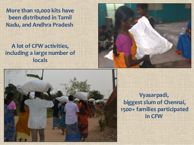 More than 10,000 kits have been distributed in Tamil Nadu, and Andhra Pradesh A lot of CFW activities, including a large n...