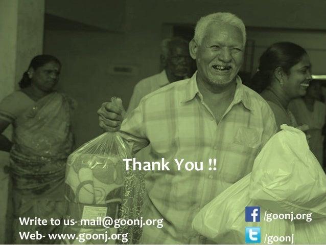 Thank You !! Write to us- mail@goonj.org Web- www.goonj.org /goonj.org /goonj