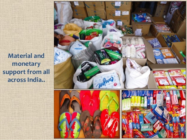 Material and monetary support from all across India..