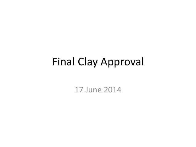 Final Clay Approval 17 June 2014