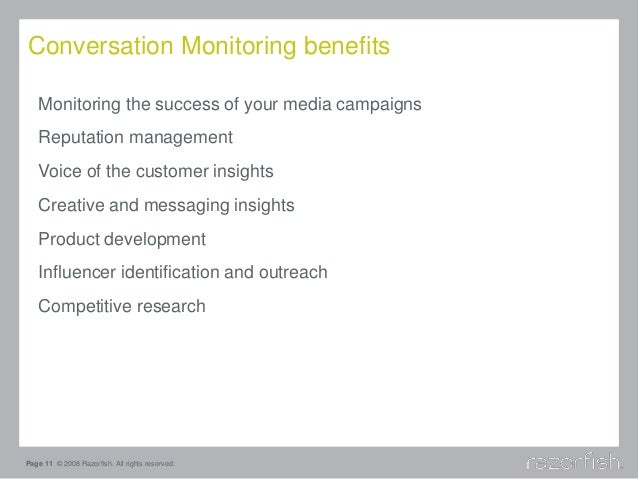 Conversation Monitoring benefits Monitoring the success of your media campaigns Reputation management Voice of the custome...