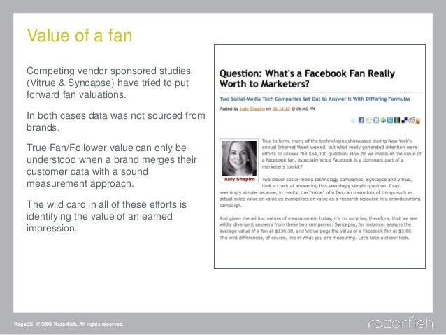 Value of a fan Competing vendor sponsored studies (Vitrue & Syncapse) have tried to put forward fan valuations. In both ca...