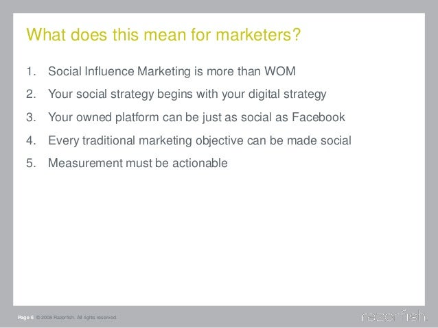 What does this mean for marketers? 1. Social Influence Marketing is more than WOM 2. Your social strategy begins with your...