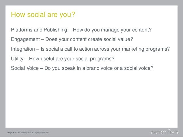 How social are you? Platforms and Publishing – How do you manage your content? Engagement – Does your content create socia...